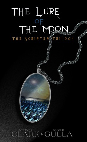 The Lure of the Moon (The Scripter Trilogy, #1) Melinda Clark