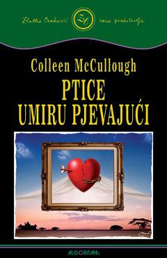 Ptice umiru pjevajući Colleen McCullough