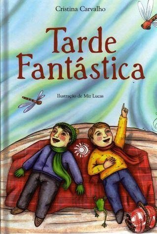 Tarde Fantástica  by  Cristina Carvalho