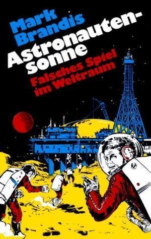 Astronautensonne: Falsches Spiel im Weltraum (Weltraumpartisanen, #24) Mark Brandis