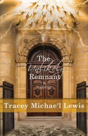 The Unlikely Remnant Tracey Michael Lewis-Giggetts