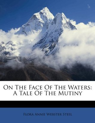 On the Face of the Waters (The Best Sellers of 1897)  by  Flora Annie Steel