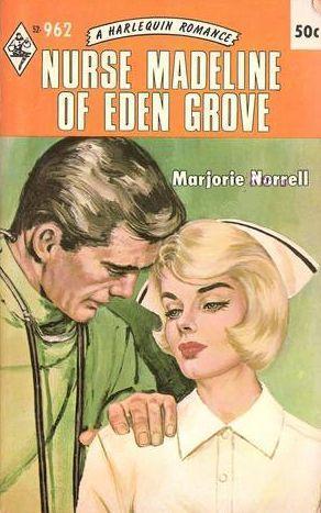 Nurse Madeline of Eden Grove  by  Marjorie Norrell