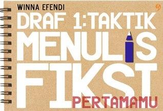 Draf 1: Taktik Menulis Fiksi Pertamamu Winna Efendi