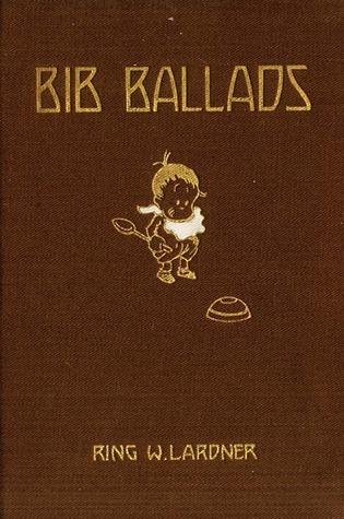 Bib Ballads  by  Ring Lardner