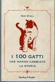 I 100 gatti che hanno cambiato la storia Sam Stall