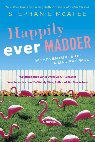 Happily Ever Madder: Misadventures of a Mad Fat Girl  by  Stephanie McAfee