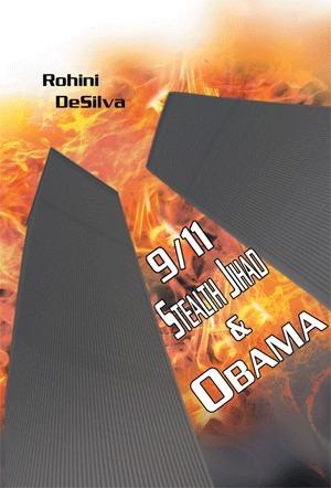 9/11, Stealth Jihad and Obama Rohini Desilva