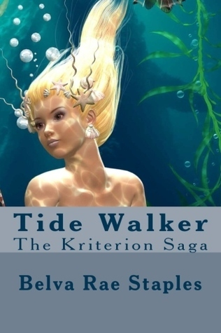 Tide Walker (The Kriterion Saga, #2)  by  Belva Rae Staples