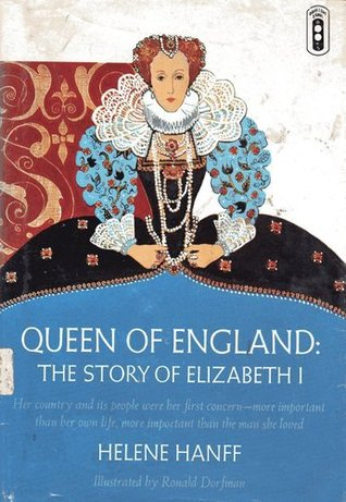 Queen of England: The Story of Elizabeth I Helene Hanff