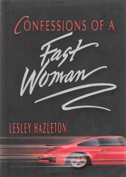 Confessions Of A Fast Woman Lesley Hazleton