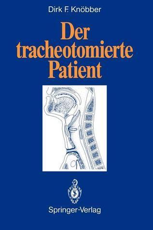 Der Tracheotomierte Patient Dirk F. Knabber