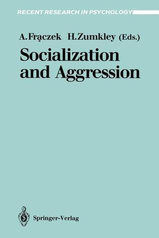 Socialization And Aggression Horst Zumkley