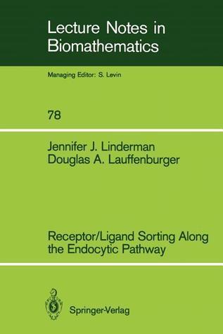 Receptor/Ligand Sorting Along the Endocytic Pathway  by  Jennifer J. Linderman