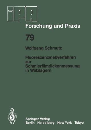Fluoreszenzmessverfahren Zur Schmierfilmdickenmessung in Walzlagern  by  W. Schmutz