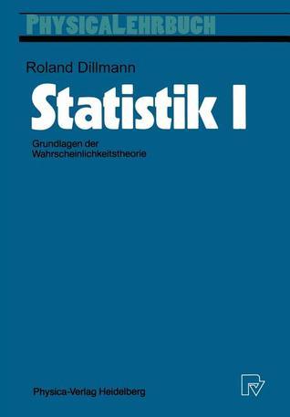 Statistik I: Grundlagen Der Wahrscheinlichkeitstheorie Roland Dillmann