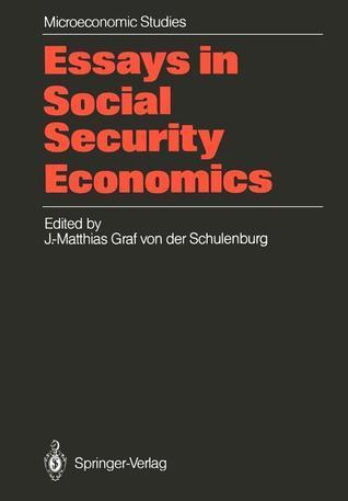 Essays in Social Security Economics: Selected Papers of a Conference of the International Institute of Management, Wissenschaftszentrum Berlin  by  J.-Matthias Graf von der Schulenburg