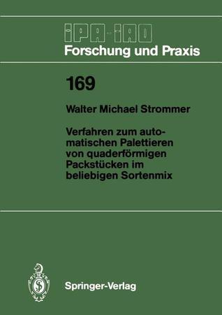 Verfahren Zum Automatischen Palettieren Von Quaderformigen Packstucken Im Beliebigen Sortenmix  by  Walter M. Strommer