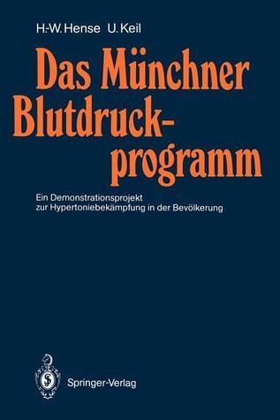 Das Munchner Blutdruckprogramm: Ein Demonstrationsprojekt Zur Hypertoniebekampfung in Der Bevolkerung Hans-Werner Hense