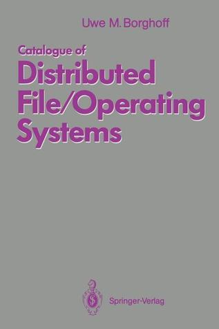 Catalogue Of Distributed File/Operating Systems  by  Uwe M. Borghoff