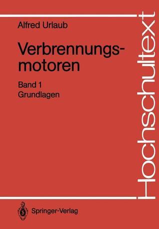 Verbrennungsmotoren: Band 1: Grundlagen Alfred Urlaub