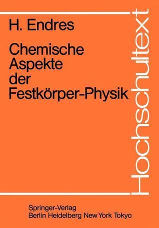 Chemische Aspekte Der Festkorper-Physik  by  H. Endres