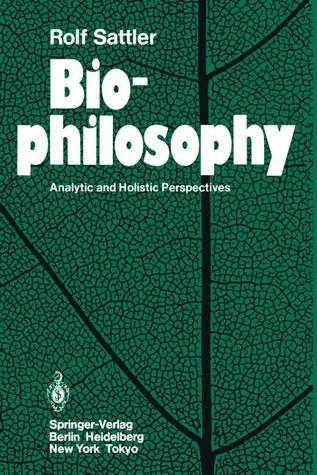 Biophilosophy R. Sattler