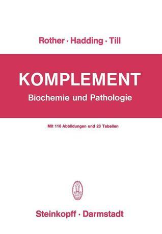 Komplement: Biochemie Und Pathologie  by  Klaus Rother