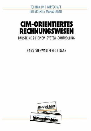 CIM-Orientiertes Rechnungswesen: Bausteine Zu Einem System Controlling Hans Siegwart