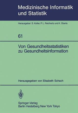 Von Gesundheitsstatistiken Zu Gesundheitsinformation  by  Elisabeth Schach