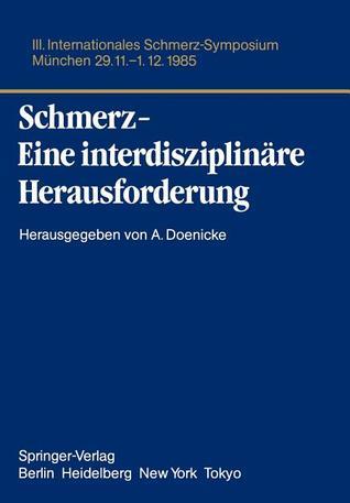 Schmerz, Eine Interdisziplinäre Herausforderung Alfred Doenicke