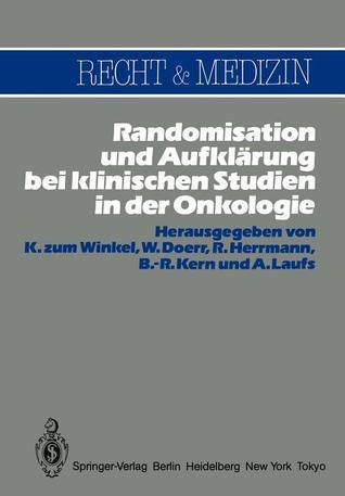 Randomisation Und Aufklarung Bei Klinischen Studien in Der Onkologie  by  K. zum Winkel