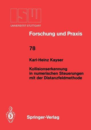 Kollisionserkennung in Numerischen Steuerungen Mit Der Distanzfeldmethode Karl-Heinz Kayser