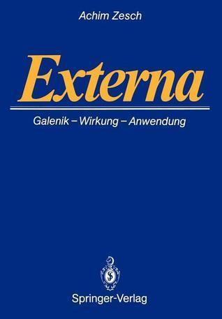 Externa: Galenik . Wirkungen . Anwendungen Achim Zesch