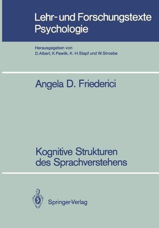 Kognitive Strukturen des Sprachverstehens  by  Angela D. Friederici