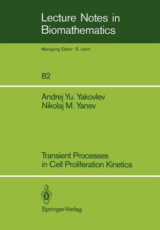 Transient Processes In Cell Proliferation Kinetics  by  Andrej Yu. Yakovlev