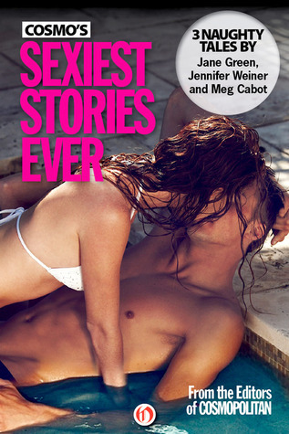 Cosmos Sexiest Stories Ever: Three Naughty Tales Jane Green