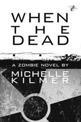 When the Dead  by  Michelle Kilmer