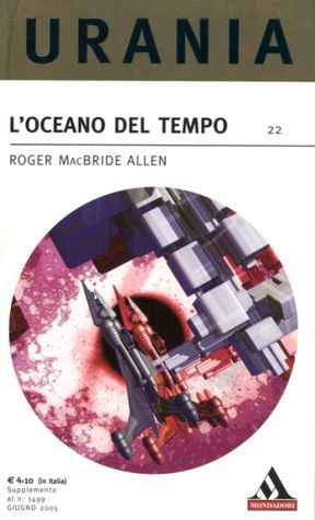 Loceano del tempo  by  Roger MacBride Allen