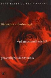 Dialektisk atferdsterapi ved emosjonell ustabil personlighetsforstyrrelse Anna Kåver