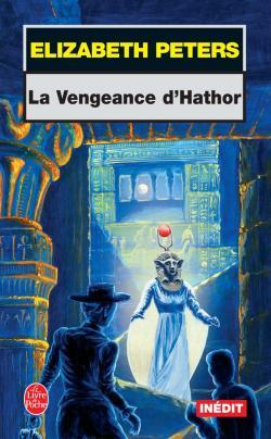 La vengeance dHathor (Amelia Peabody, #15)  by  Elizabeth Peters