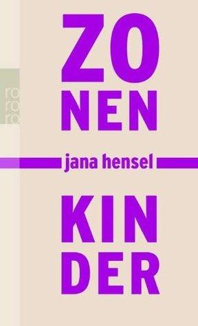 Zonenkinder  by  Jana Hensel