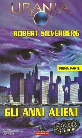 Gli anni alieni - Prima parte  by  Robert Silverberg