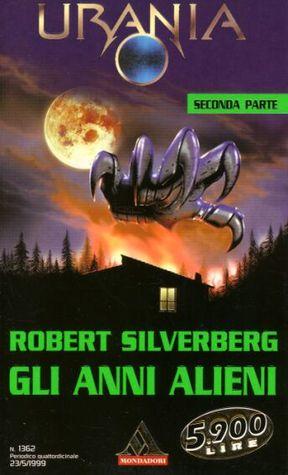 Gli anni alieni - Seconda parte Robert Silverberg
