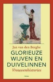 Glorieuze wijven en duivelinnen Jan van den Berghe