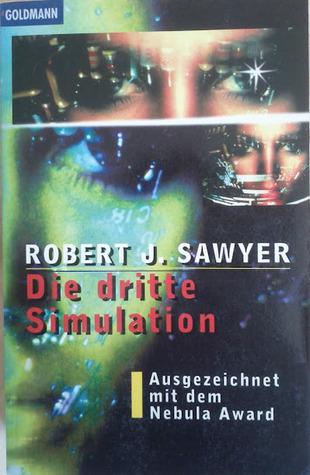 Die dritte Simulation: Roman  by  Robert J. Sawyer