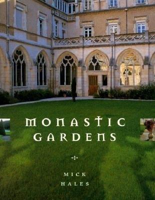 Monastic Gardens  by  Mick Hales