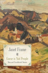 Gorse Is Not People Janet Frame