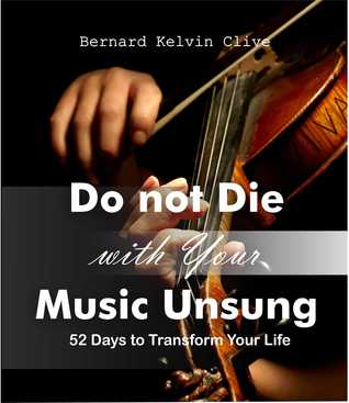 Do Not Die with Your Music Unsung Bernard Kelvin Clive