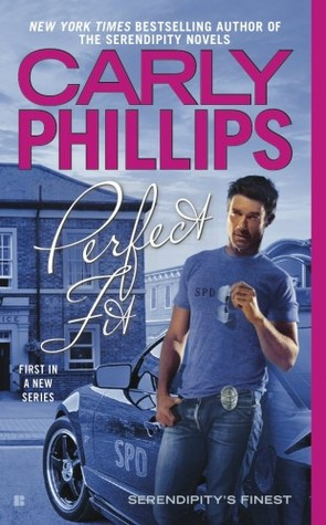 Perfect Fit (Serendipitys Finest, #1) Carly Phillips